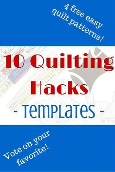 Quilting notions are a huge part of quiltmaking, so 10 quilting hacks come in handy! Vote on which tips you like the most! There are 4 free easy quilt patterns waiting for you just for taking a look.