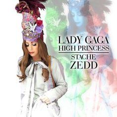 Lady Gaga - Stache (Can you feed my love) Lady Gaga, Princess, My Love, Fashion, Moda, Fashion Styles, Lady Gaga Fashion, Fashion Illustrations, Princesses