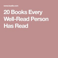 20 Books Every Well-Read Person Has Read