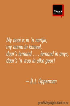 DJ Opperman #afrikaans #gedigte #nederlands #segoed #dutch #suidafrika Afrikaans Language, Library Quotes, Afrikaanse Quotes, Be Yourself Quotes, Beautiful Words, Qoutes, Dj, Poems, Lyrics