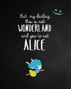 A bit of realism for your work week. #AliceInWonderland