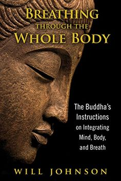 Breathing through the Whole Body The Buddhas Instructions on Integrating Mind Body and Breath ** Click image to review more details.