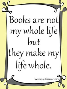 Books make my life whole.