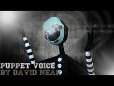 """Puppet/Marionette Voice"" [SFM/FNaF] (Voice by: David Near) - YouTube Marionette Fnaf, Fnaf Song, Puppets, The Voice, David, Songs, Youtube, Movie Posters, Movies"