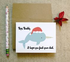 Bye Buddy I Hope You Find Your Dad funny clever sarcastic nostalgic elf movie quote holiday card with narwhal santa doodle illustration. $4.00, via Etsy.