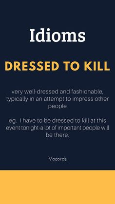 dressed to kill/ In tiro Slang English, Learn English Grammar, Learn English Words, English Phrases, English Language Learning, Good Vocabulary Words, Vocabulary Journal, Idioms And Proverbs, English Collocations