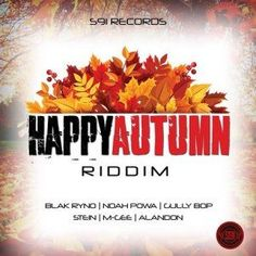 (#DancehallRiddim) Happy Autumn Riddim (S91) 2015 -| http://reggaeworldcrew.net/dancehallriddim-happy-autumn-riddim-s91-2015/
