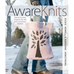 I reviewed and really enjoyed AwareKnits: Knit & Crochet Projects for the Eco-Conscious Stitcher by Vickie Howell and Adrienne Armstrong. The projects are cute but what I really loved was the terrific information here about eco-friendly and sustainable yarn.
