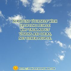 Surround yourself with people who talk about visions and ideas, not other people! Discover Yourself, Other People, Personal Development, Spirituality, Mindfulness, Success, Science, Motivation, Ideas