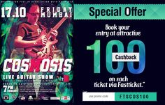 #Cosmosis Live On 17th Oct, 2014 #Mumbai !   Great Offer on Booking Tickets: http://fastticket.in/event/event-registration-online/movie-wise/Mumbai/COSMOSIS-LIVE-GUITAR-SHOW …