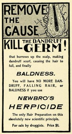 "Vintage Advertisement for Newbro's Herpicide-- designed to kill the dandruff ""germ.""  Look how they drew the ""dandruff germ""..."