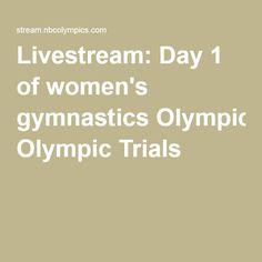 Livestream: Day 1 of women's gymnastics Olympic Trials
