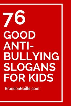 76 Good Anti-Bullying Slogans for Kids