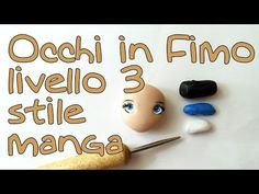 Tutorial occhi fimo bambole stile manga liv. 3 - Polymer clay tutorial doll's eyes manga style - YouTube