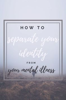 Oftentimes, it's hard to separate yourself from your mental illness. For many of us, this is because we've had to deal with our poor mental health for years, so it kind of does become part of who we are. However, we shouldn't let it consume us. We are not our mental illness. #mentalhealth #mentalillness #identity