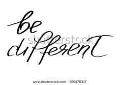 Phrase quote inspirational handwriting be different handwritten black text isolated on white background, vector. Each word is on a separate layer