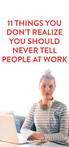 things you shouldn't tell people at work