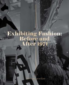Exhibiting Fashion: Before and After 1971 by Judith Clark