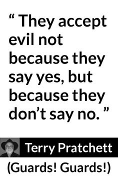 """Terry Pratchett about evil (""""Guards! Abandonment Quotes, Cool Words, Wise Words, Tiffany Aching, Terry Pratchett Quote, Book Quotes, Me Quotes, Discworld Books, Sayings And Phrases"""
