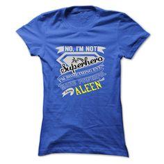 ALEEN. No, Im Not Superhero Im Something Even More Powerful. Im ALEEN - T Shirt, Hoodie, Hoodies, Year,Name, Birthday T Shirts, Hoodies. Check price ==► https://www.sunfrog.com/Names/ALEEN-No-Im-Not-Superhero-Im-Something-Even-More-Powerful-Im-ALEEN--T-Shirt-Hoodie-Hoodies-YearName-Birthday-Ladies.html?41382