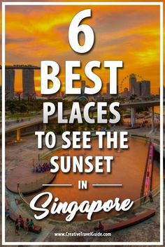 6 Best Places to see the sunset in Singapore