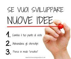 se vuoi sviluppare nuove idee, inizia dal #pensierocreativo