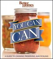 You Can Can:    A comprehensive beginner's guide to home canning and preserving, complete with tasty recipes preserving your own fruits and vegetables is an affordable and sustainable way to sweeten your pantry with delicious seasonal bounty to last all year.