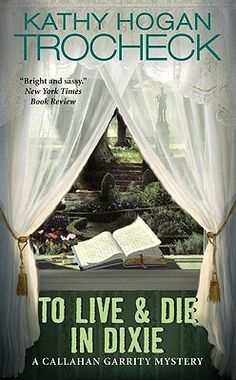 To Live & Die In Dixie: Callahan Garrity Mystery, If Mary Kay Andrews writes it, I am gonna read it. This was the second in the series, an enjoyable read.