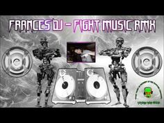 Frances Dj - Fight Music RMX