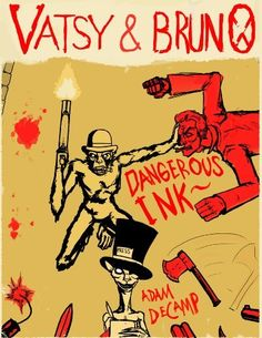 Vatsy and Bruno: Dangerous Ink by Adam DeCamp. $0.99. Publisher: Chocolate Hammer Press (September 4, 2010). 199 pages