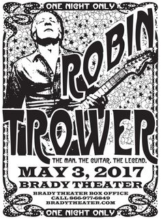 ROBIN TROWER  Wed - May 3 with Special Guest THE DUSTIN PITTSLEY BAND  Tickets On Sale Now Brady Box Office & Starship Records in Tulsa Buy For Less locations in OKC By phone @ 866.977.6849 Online @ protix.com Tickets In Website Link* Doors open at 7pm All Ages Welcome