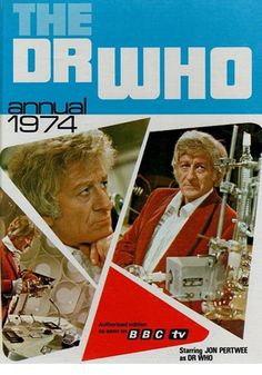 The Dr. Who Annual 1974, featuring Jon Pertwee on the cover, 1973, World Distributors under license from BBC TV.