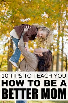 Whether you're the mom of babies, preschoolers, tweens, or teenagers, you will love this list of simple parenting tips to teach you how to be a better mom!