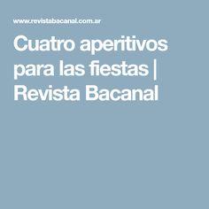 Cuatro aperitivos para las fiestas | Revista Bacanal