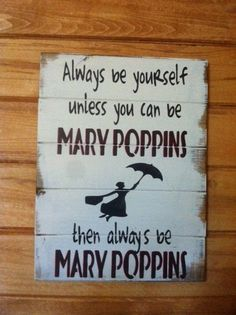 Always be yourself unless you can be Mary by WildflowerLoft