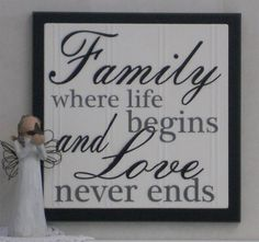 Family Where Life Begins and Love Never Ends  by NelsonsGifts