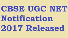 CBSE UGC NET Notification 2017 Declared CBSE UGC Net Application Form, Exam Date cbsenet.nic.in If you searching for CBSE UGC NET July Notification 2017 then you have reached to the right place. CB…