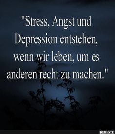 Stress, Angst und Depression entstehen, wenn wir leben, um es anderen recht zu m… Stress, anxiety and depression arise when we live to please others. Sayings / Quotes / Happiness / Contentment / Joy Sarcastic Quotes, Funny Quotes, Happy Quotes, Life Quotes, Stress, Meaningful Quotes, True Words, Quotations, Anxiety