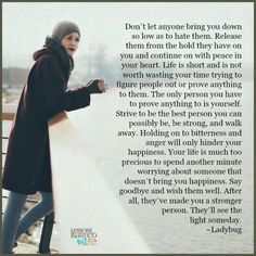 Lessons Learned in Life   Be strong and walk away.