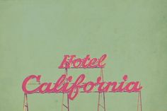 welcome to the hotel california. eagles.