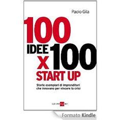 100 idee per 100 start-up Start Up, My Books, My Love, My Boo
