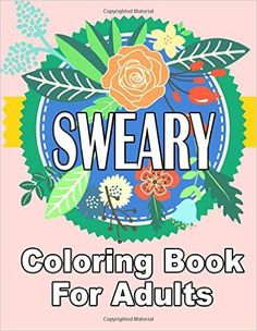 Sweary Coloring Book For Adults Rude Pattern Fantastic Adult Books Stress Relief Cuss