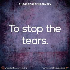"""September is National Recovery Month which aims to spread the positive message that behavioral health is essential to overall health, that prevention works, treatment is effective and people CAN and DO recover. To do our part, all month long we plan to showcase the many different reasons individuals choose and remain in recovery. One of those reasons is: """"To stop the tears."""" #RecoveryMonth #ReasonsForRecovery"""