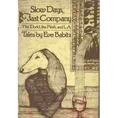 slow days, fast company by eve babitz