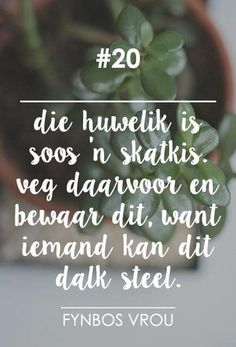 """__[Fynbos Vrou/FB] # 20 - """"die huwelik is soos. Afrikaanse Quotes, Godly Marriage, Life Learning, Special Words, Relationship Tips, Positive Thoughts, Wisdom Quotes, Beautiful Words, Favorite Quotes"""