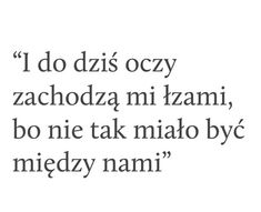 Obiecywałeś co innego, a wyszło jak zawsze Real Quotes, Daily Quotes, Love Quotes, Important Quotes, Magic Words, Sad Love, Motto, True Stories, Peace And Love