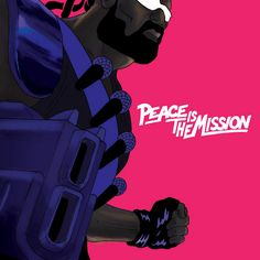 """""""peace is the mission"""", major lazer"""