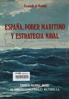 España, poder marítimo y estrategia naval. Colección Bazán