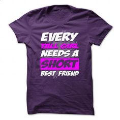 Best Friend T-shirt - Every Tall Girl Needs A Short Bes - make your own t shirt #tee itse #sweatshirt storage