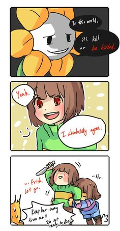 Genocide run in a nutshell... Except Frisk isn't quite holding back that much